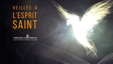 Veillée à l'Esprit Saint